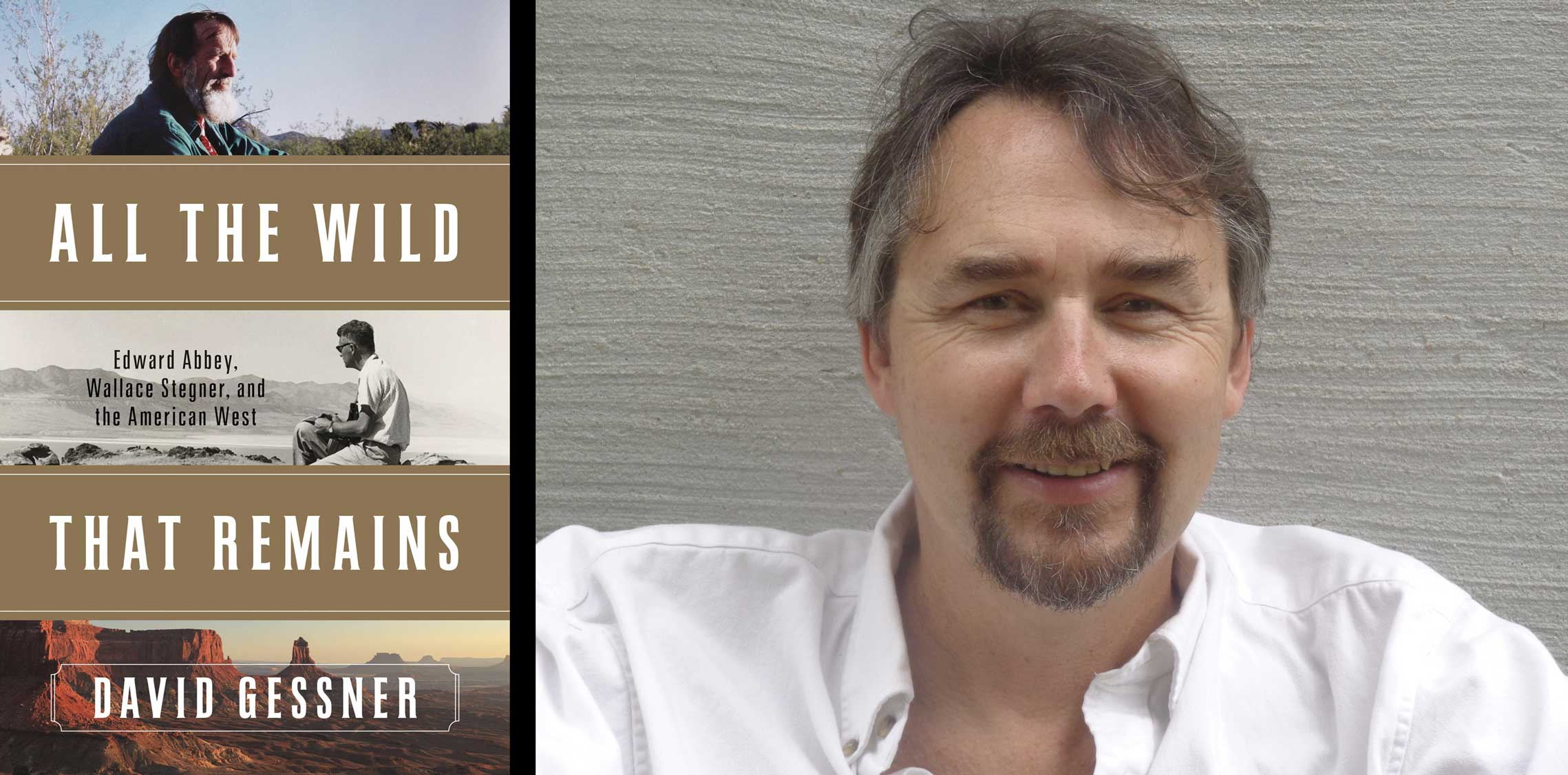 All The Wild That Remains: A Reading and Book Signing with David Gessner