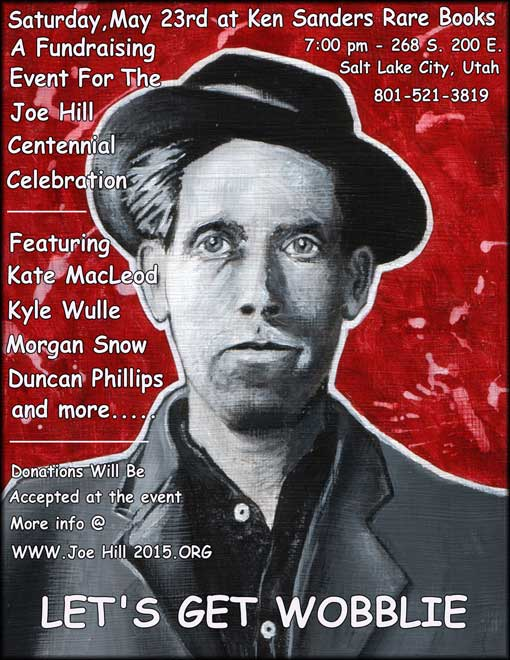 Let's Get Wobblie: a fundraising event for the Joe Hill Centennial Celebration.