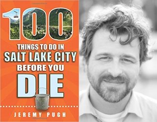 Jeremy Pugh Event - 100 Things to Do in Salt Lake City Before You Die