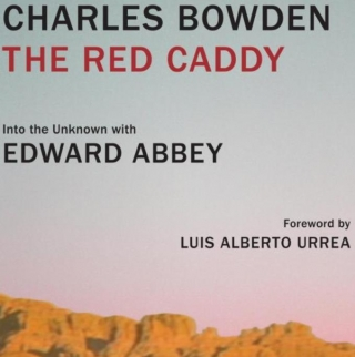Celebrating Edward Abbey & Charles Bowden