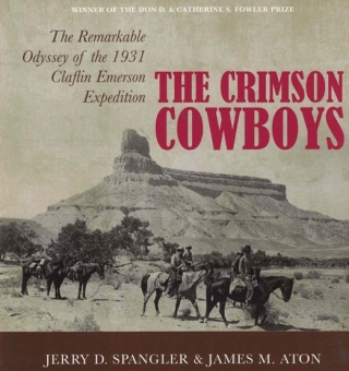 The Crimson Cowboys: The Remarkable Odyssey of the 1931 Claflin-Emerson Expedition