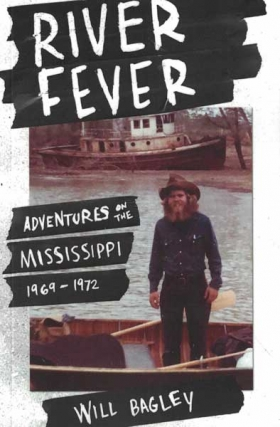 River Fever: Adventures on the Mississippi: 1969-1972