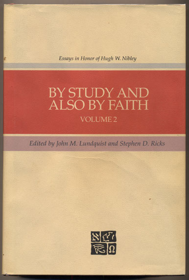 by study and also by faith essays in honor of hugh w nibley  by study and also by faith essays in honor of hugh w nibley
