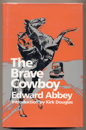 The Brave Cowboy(Lonely Are The Brave). Edward Abbey.