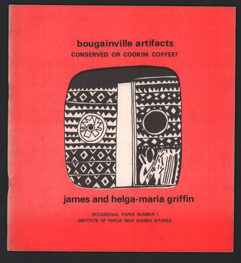 Bougainville Artifacts:; Conserved or Cookim Coffee? James Griffin, Helga-Maria Griffin.