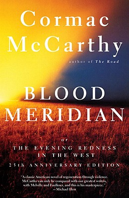 Blood Meridian; or the Evening Redness in the West. Cormac McCarthy.