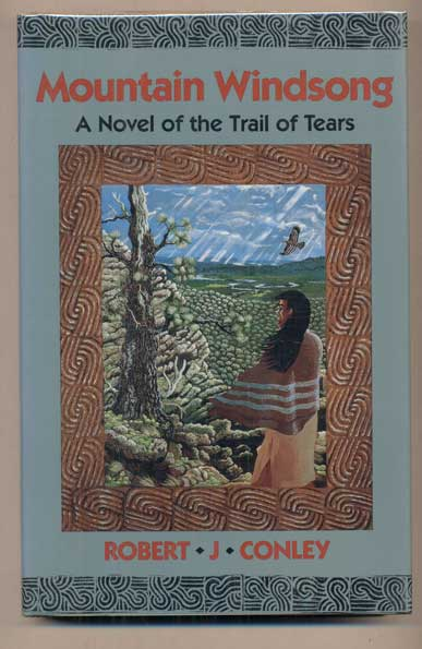 Mountain Windsong: A Novel of the Trail of Tears. Robert J. Conley.