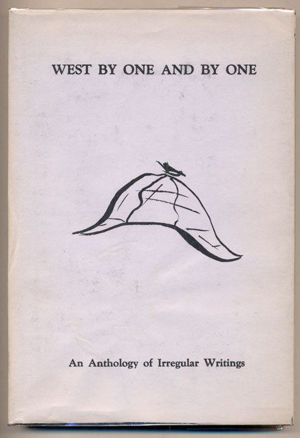 West by One and by One: An Anthology of Irregular Writings by The Scowrers and Molly Maguires of San Francisco and The Trained Cormorants of Los Angeles County. Poul Anderson.