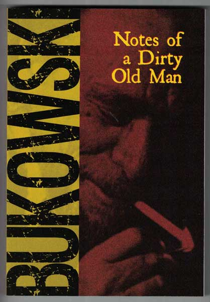 Notes of a Dirty Old Man. Charles Bukowski.
