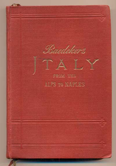Italy From the Alps to Naples:; Handbook for Travellers. Karl Baedeker.