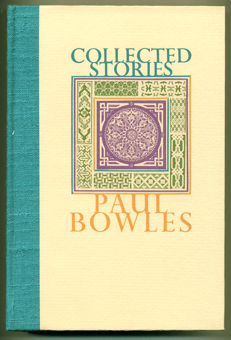 Collected Stories 1939-1976. Paul Bowles.