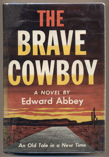 Brave Cowboy: An Old Tale in a New Time. Edward Abbey.