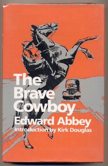 The Brave Cowboy (Lonely Are The Brave). Edward Abbey.