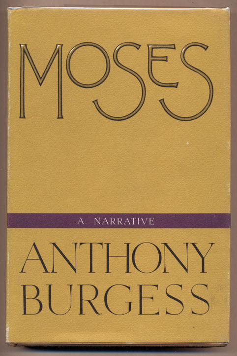 Moses: A Narrative. Anthony Burgess.