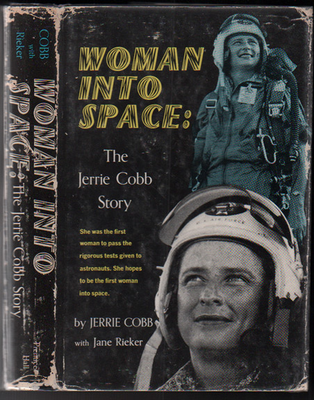 Woman Into Space: The Jerrie Cobb Story. Jerrie Cobb.
