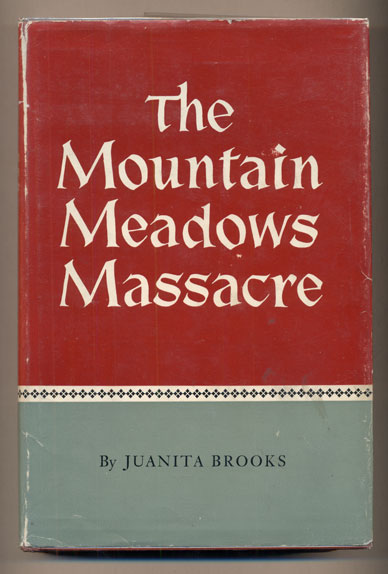 The Mountain Meadows Massacre. Juanita Brooks.