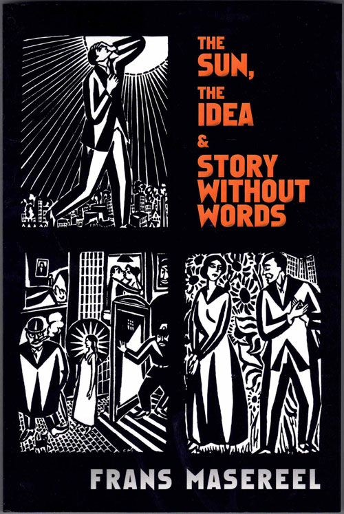 The Sun, The Idea & Story Without Words. Frans Masereel.