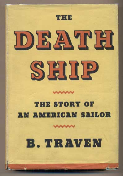 The Death Ship: The Story of an American Sailor. B. Traven.