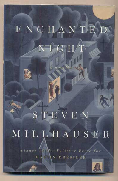 Enchanted Night. Steven Millhauser.