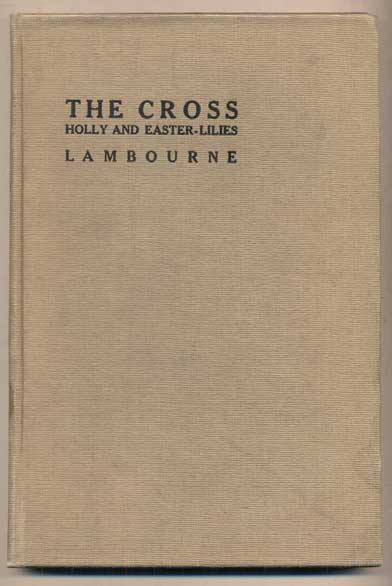 The Cross: Holly and Easter Lilies. Alfred Lambourne.