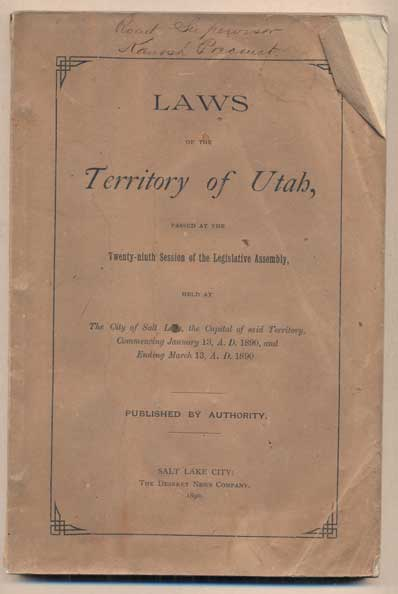 Laws of the Territory of Utah, Passed at the Twenty-Ninth Session of the Legislative Assembly, Held at The City of Salt Lake, the Capital of said Territory, Commencing January 13, A.D., 1890, and Ending March 13, A.D., 1890