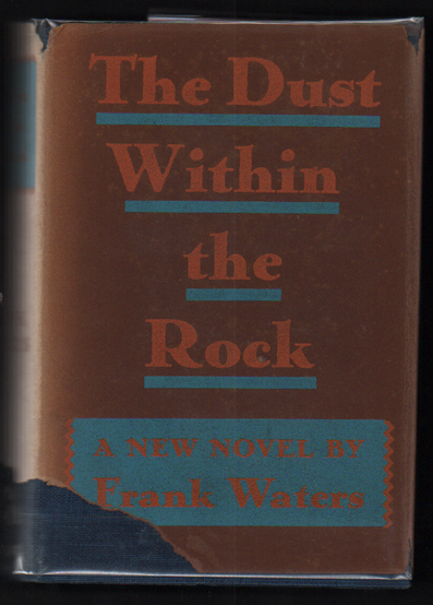 The Dust Within the Rock. Frank Waters.