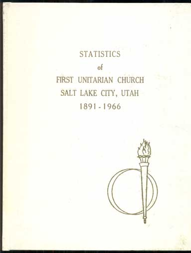 Statistics of First Unitarian Church, Salt Lake City, Utah 1891-1966. Erma Watson Hance.