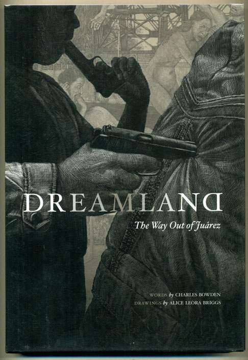 Dreamland: The Way Out of Juarez. Charles Bowden.