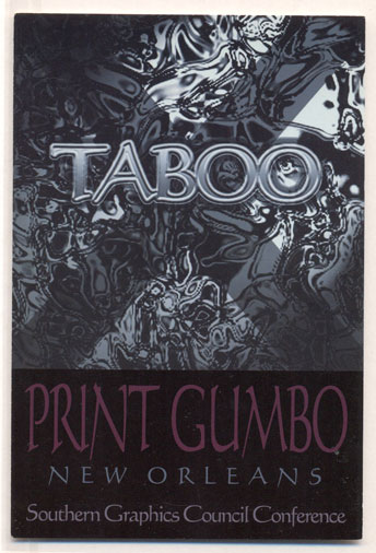 Taboo Print Gumbo - New Orleans Southern Graphics Council Conference (Exhibition Hall of the Radisson Hotel New Orleans April 3, 2002 / Carroll Gallery, Tulane University, April 3-6, 2002). A. Van Suchtelen, Postcard.