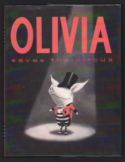 Olivia Saves the Circus. Ian Falconer.