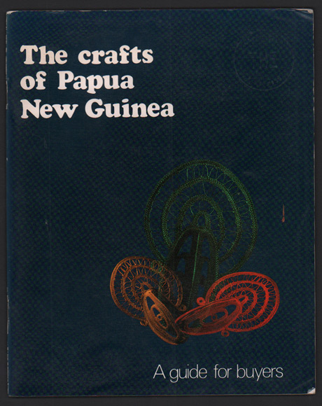 The Crafts of Papua New Guinea: A Guide for Buyers. Nicholas Brown.