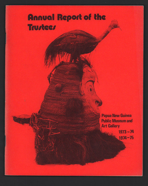 Annual Report of the Trustees Papua New Guinea Public Museum and Art Gallery 1973-74, 1974-75