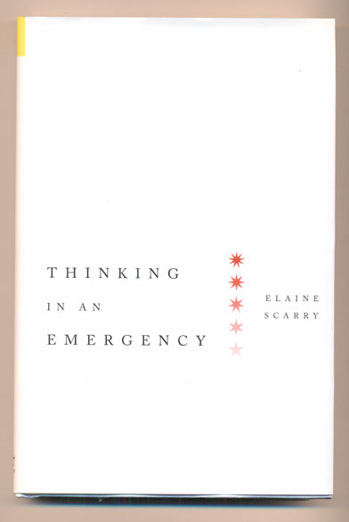Thinking in an Emergency. Elaine Scarry.