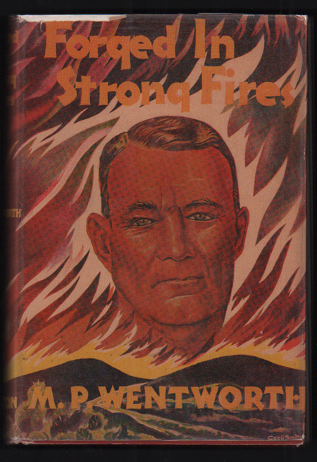 Forged in Strong Fires: The Early Life and Experiences of John Edward Dalton. John Edward Dalton, M. P. Wentworth.