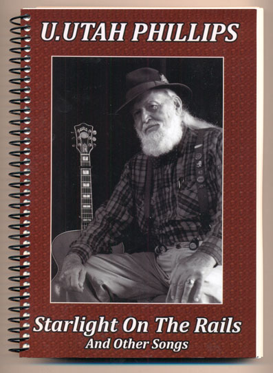 Starlight on the Rails: A Songbook. U. Utah Phillips.