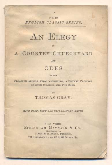 An Elegy in A Country Churchyard and Odes on the Pleasure Arising from Vicissitude, A Distant Prospect of Eton College, and the Bard. Thomas Gray.