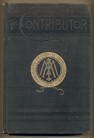 The Contributor, Representing the Young Men's and Young Men's Mutual Improvement Associations of the Latter-Day Saints, Volume 11. Junius F. Wells.