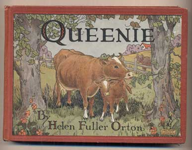 Queenie: The Story of a Cow. Helen Fuller Orton.