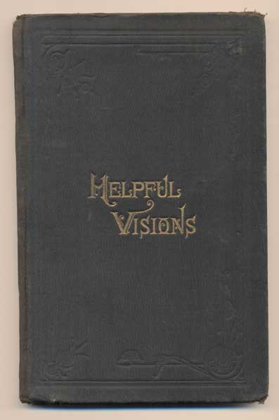 Helpful Visions: The Fourteenth Book of the Faith-Promoting Series Designed for the Instruction and Encouragement of Young Latter-day Saints