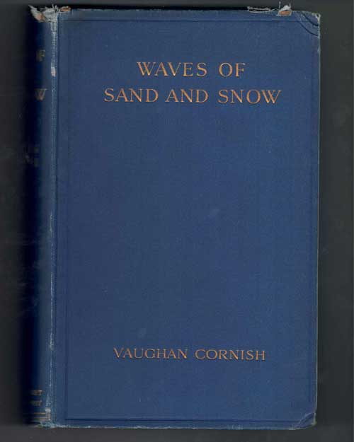 Waves of Sand and Snow and the Eddies Which Make Them. Vaughan Cornish.