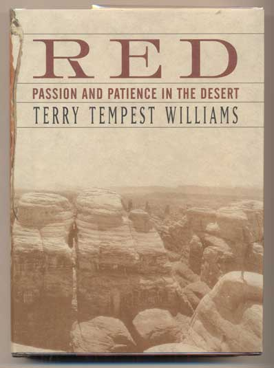 Red: Passion and Patience in the Desert. Terry Tempest Williams.