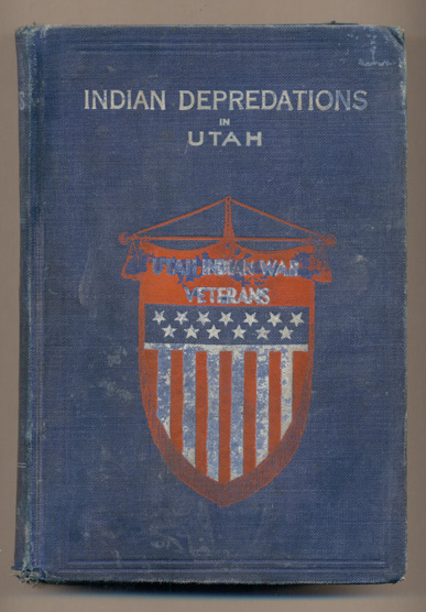 History of Indian Depredations in Utah. Peter Gottfredson.