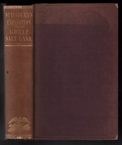 Exploration and Survey of the Valley of the Great Salt Lake of Utah, Including a Reconnaissance of a New Route Through the Rocky Mountains. Howard Stansbury.