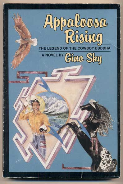 Appaloosa Rising: The Legend of the Cowboy Buddha. Gino Sky.