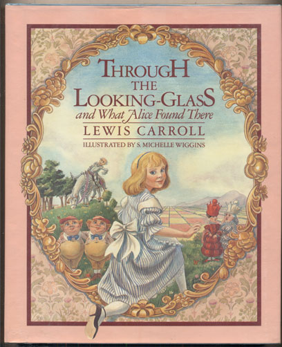 Through the Looking-Glass and What Alice Found There. Lewis Carroll.