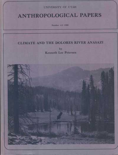 Climate and the Dolores River Anasazi. Kenneth Lee Petersen.