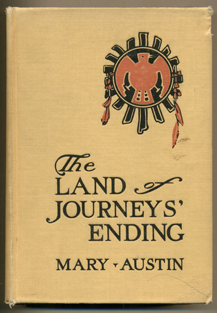 The Land of Journey's Ending. Mary Austin.