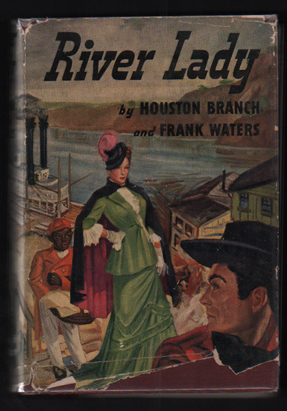 River Lady. Houston Branch, Frank Waters.