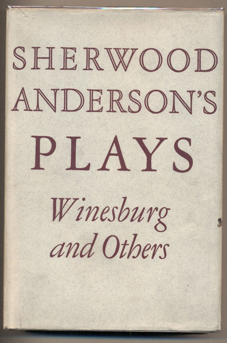 Plays: Winesburg and Others. Sherwood Anderson.