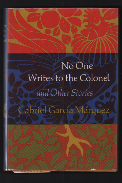 No One Writes to the Colonel and Other Stories. Gabriel Garcia Marquez, J. S. Bernstein.